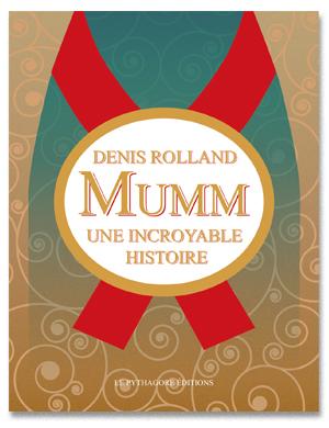 Mumm : une incroyable histoire |